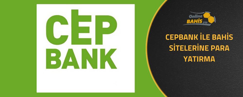 cepbank ile bahis sitelerine para yatırma