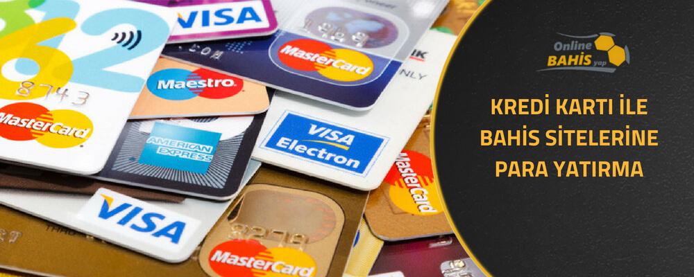 kredi kartı ile bahis sitelerine para yatırma
