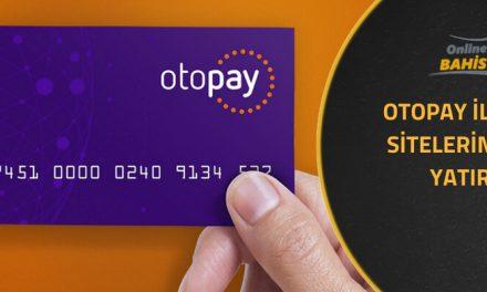 Otopay İle Bahis Sitelerine Para Yatırma