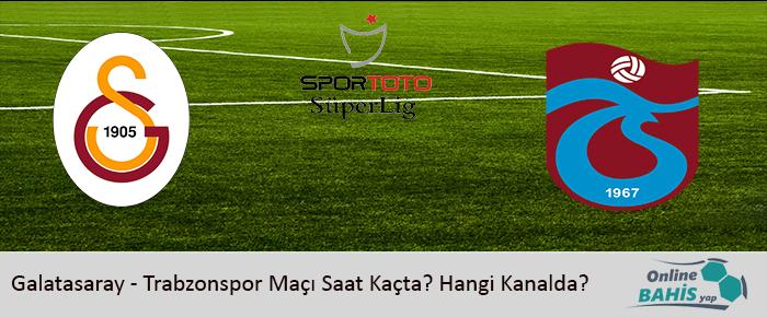 Galatasaray – Trabzonspor Maçı Saat Kaçta? Hangi Kanalda?