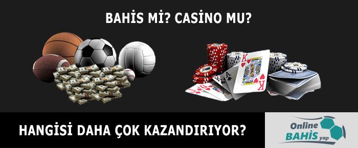Bahis mi? Casino mu?
