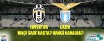 Juventus Lazio Maçı Ne Zaman? Hangi Kanalda? Saat Kaçta?