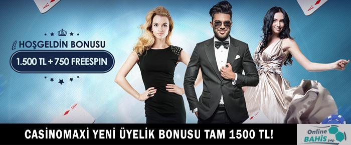 Casinomaxi Yeni Üyelik Bonusu Tam 1500 TL!