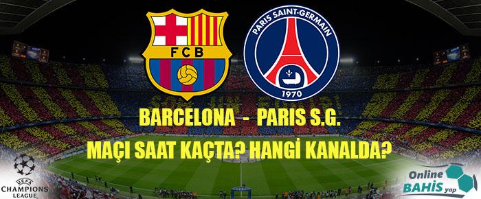 Barcelona PSG Maçı Ne Zaman? Hangi Kanalda? Saat Kaçta?