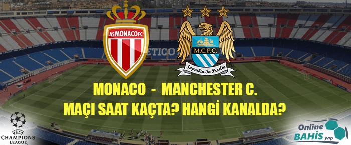 Monaco Manchester City Maçı Ne Zaman? Hangi Kanalda? Saat Kaçta?
