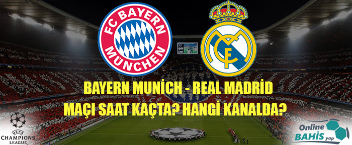 bayern munich real madrid maci ne zaman