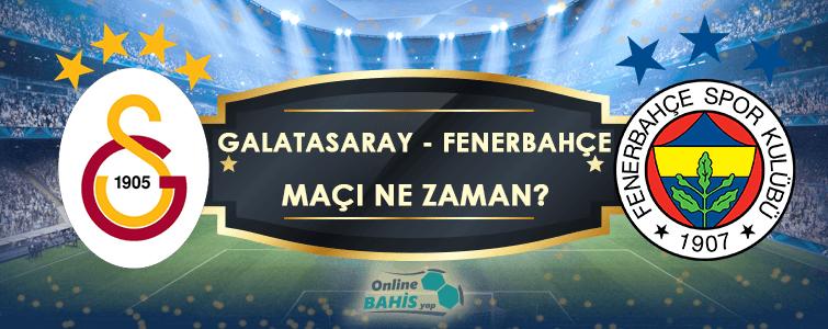 Galatasaray Fenerbahçe Maçı Ne Zaman? Hangi Kanalda? Saat Kaçta?