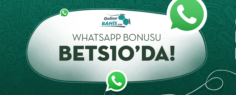 Bets10 Whatsapp İle Bonus Veriyor!