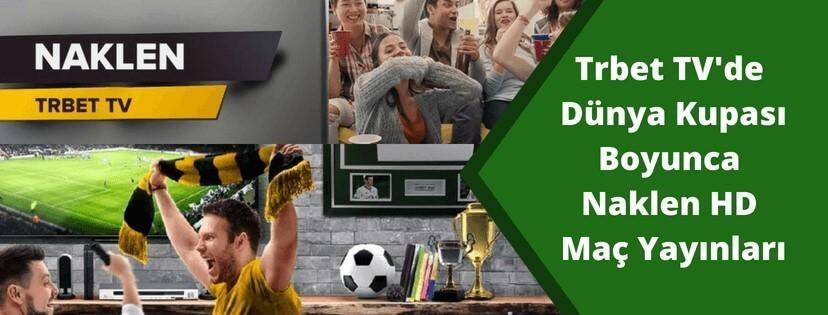 Dünya Kupası Maçları Naklen HD Trbet TV'de