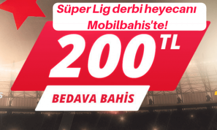 Fenerbahçe-Beşiktaş Derbi maçına Mobilbahis'te Bahis Yap, 200 TL Bedava Bahis kazan!