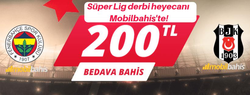 Mobilbahis Fenerbahçe Beşiktaş Derbi 200 TL Bedava Bahis
