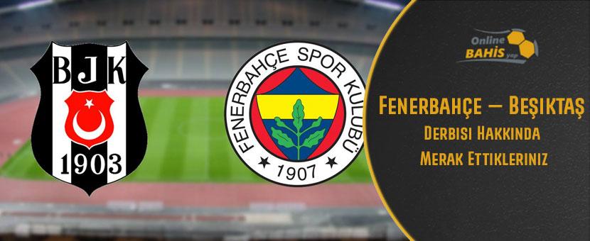 Fenerbahçe beşiktaş derbi detayları