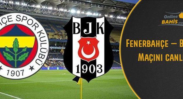 Fenerbahçe – Beşiktaş Maçını canlı izle